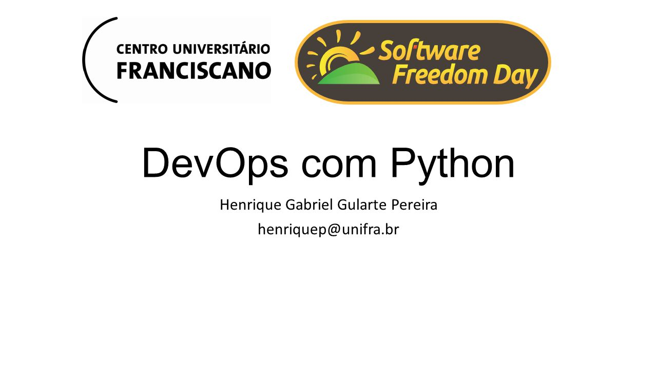 DevOps com Python Henrique Gabriel Gularte Pereira henriquep@unifra.br