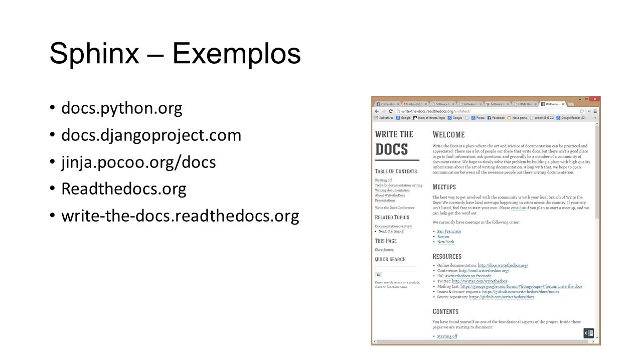 Sphinx – Exemplos docs.python.org docs.djangoproject.com jinja.pocoo.org/docs Readthedocs.org write-the-docs.readthedocs.org