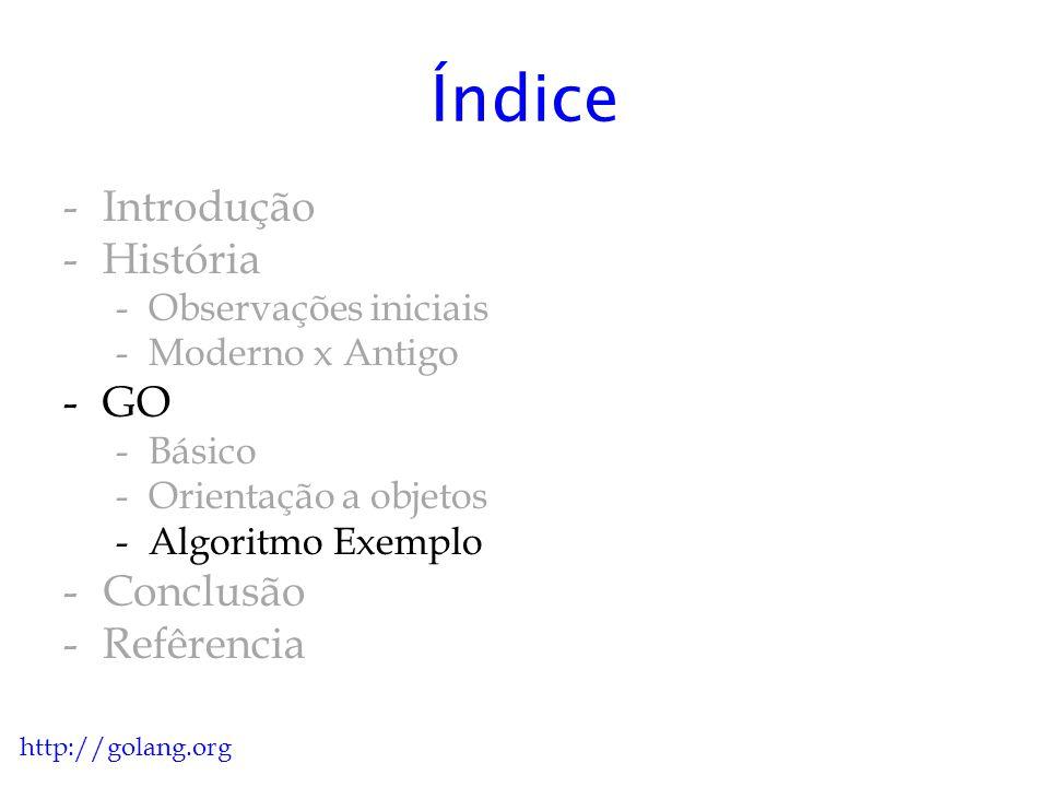 Quick Sort (Java) public static void quick_sort(int []v,int ini, int fim){ int meio; if(ini<fim){ meio = partition(v,ini,fim); quick_sort(v,ini,meio); quick_sort(v,meio+1,fim); } http://golang.org
