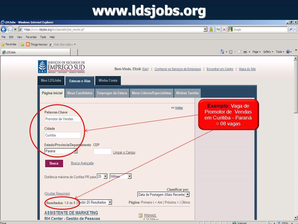 www.ldsjobs.org Exemplo: Vaga de Promotor de Vendas em Curitiba – Paraná = 08 vagas
