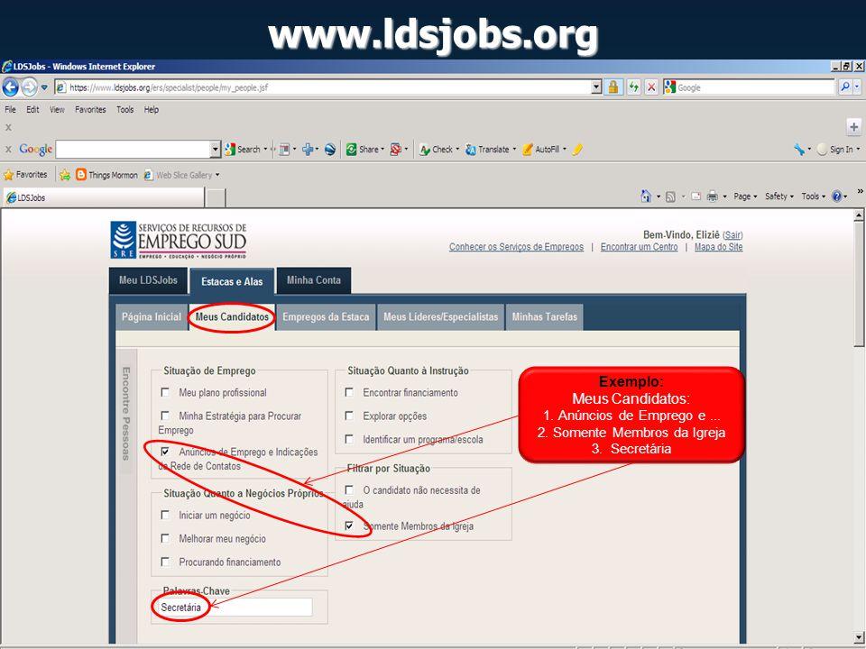 www.ldsjobs.org Exemplo: Meus Candidatos: 1. Anúncios de Emprego e... 2. Somente Membros da Igreja 3. Secretária