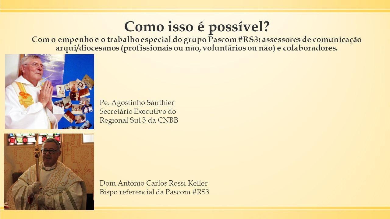 Como isso é possível? Com o empenho e o trabalho especial do grupo Pascom #RS3: assessores de comunicação arqui/diocesanos (profissionais ou não, volu