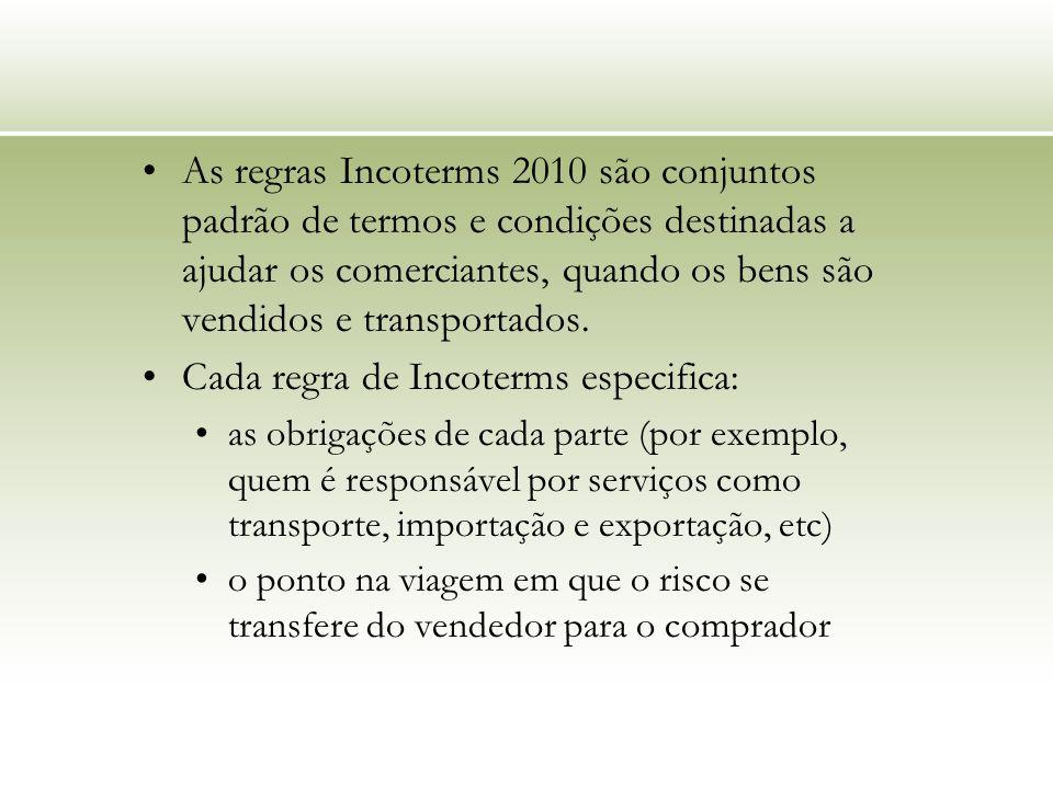 As regras Incoterms 2010 são conjuntos padrão de termos e condições destinadas a ajudar os comerciantes, quando os bens são vendidos e transportados.