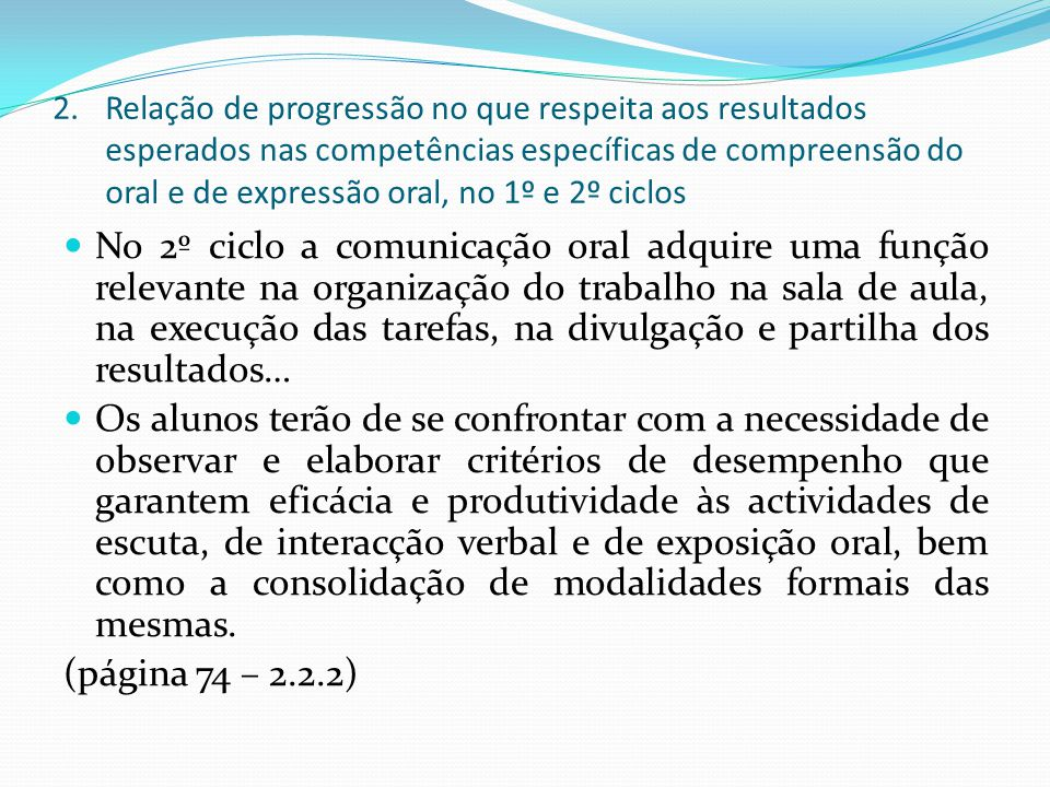 2.Relação de progressão no que respeita aos resultados esperados nas competências específicas de compreensão do oral e de expressão oral, no 1º e 2º c