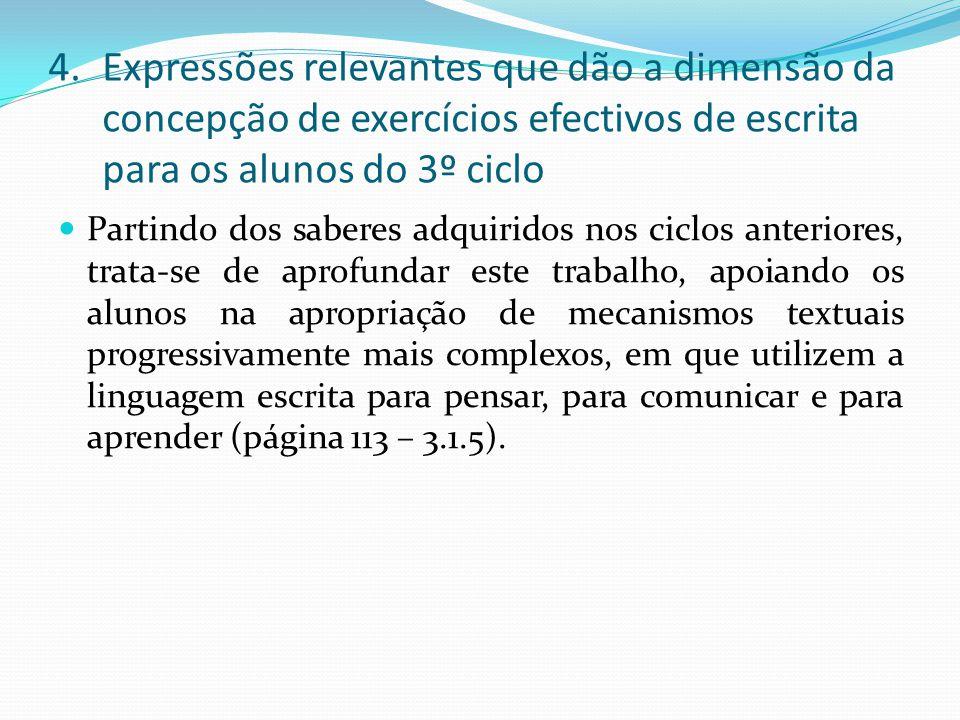 4.Expressões relevantes que dão a dimensão da concepção de exercícios efectivos de escrita para os alunos do 3º ciclo Partindo dos saberes adquiridos