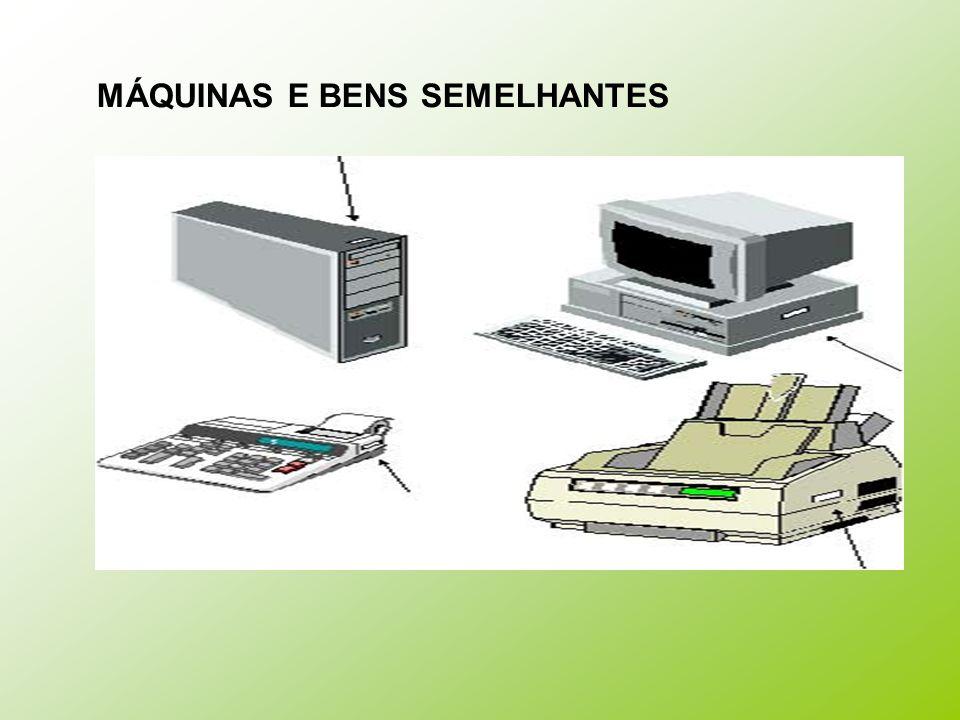 MÁQUINAS E BENS SEMELHANTES