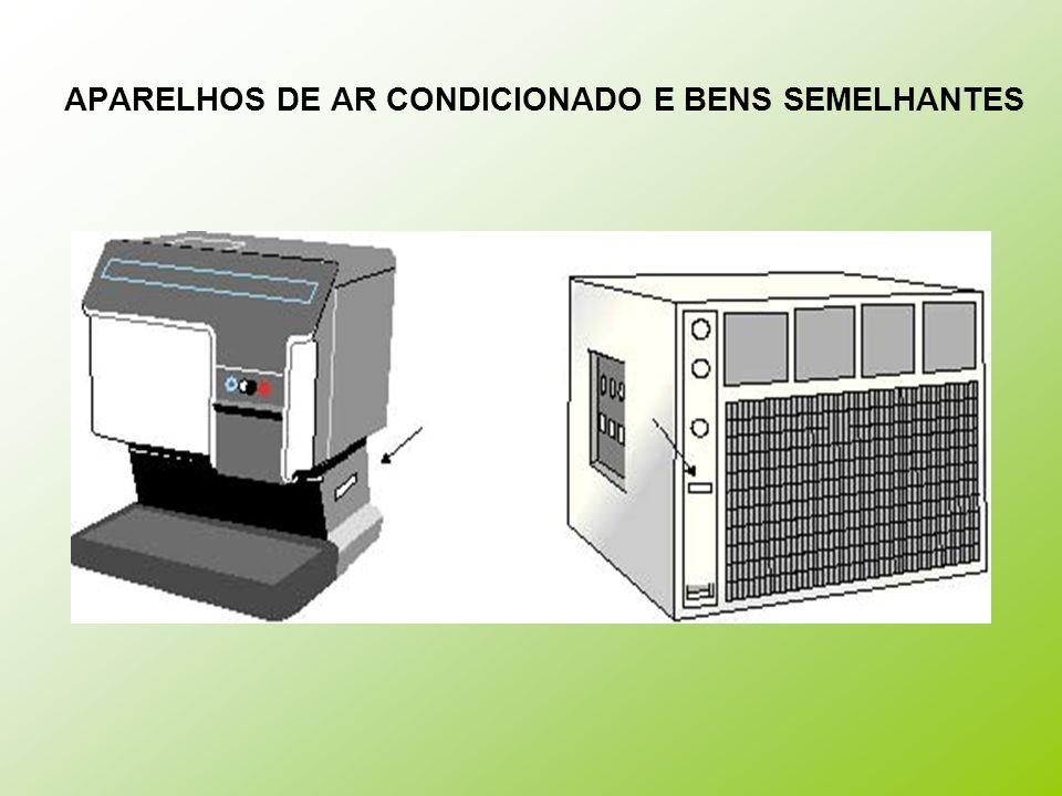 APARELHOS DE AR CONDICIONADO E BENS SEMELHANTES