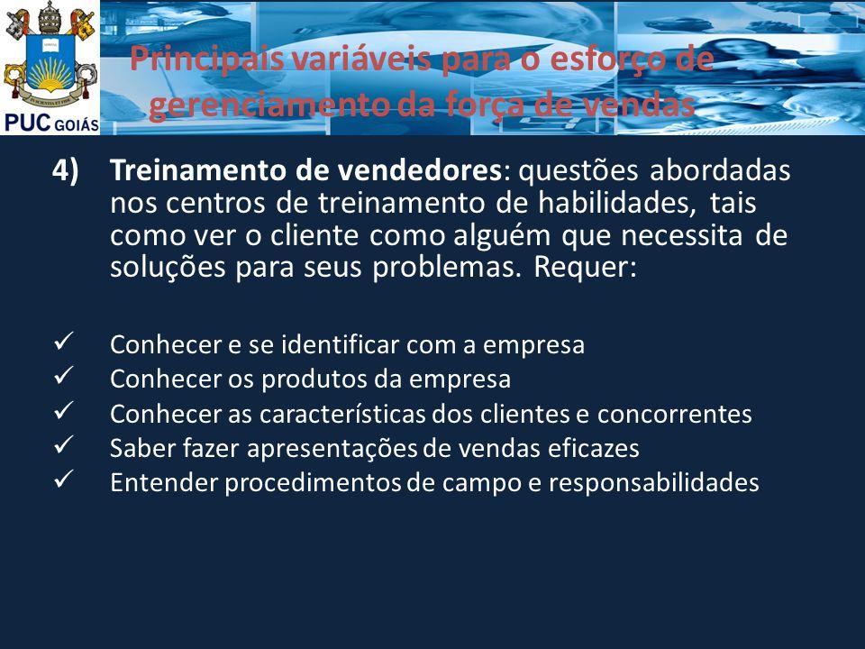 Principais variáveis para o esforço de gerenciamento da força de vendas 4)Treinamento de vendedores: questões abordadas nos centros de treinamento de