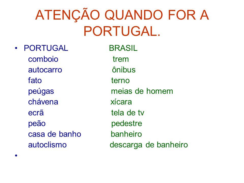 ATENÇÃO QUANDO FOR A PORTUGAL. PORTUGAL BRASIL comboio trem autocarro ônibus fato terno peúgas meias de homem chávena xícara ecrã tela de tv peão pede