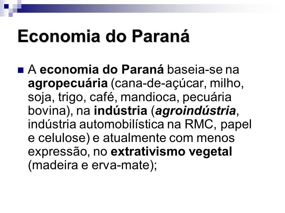 A economia do Paraná baseia-se na agropecuária (cana-de-açúcar, milho, soja, trigo, café, mandioca, pecuária bovina), na indústria (agroindústria, ind