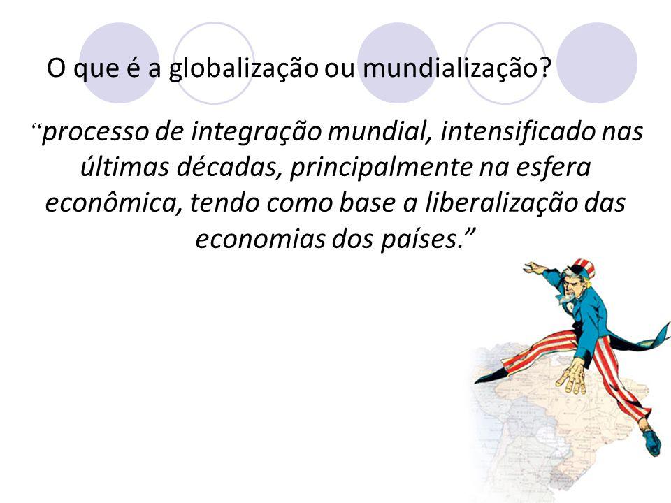 O que é a globalização ou mundialização.