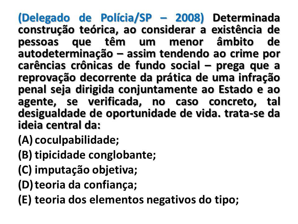 (Delegado de Polícia/SP – 2008) Determinada construção teórica, ao considerar a existência de pessoas que têm um menor âmbito de autodeterminac