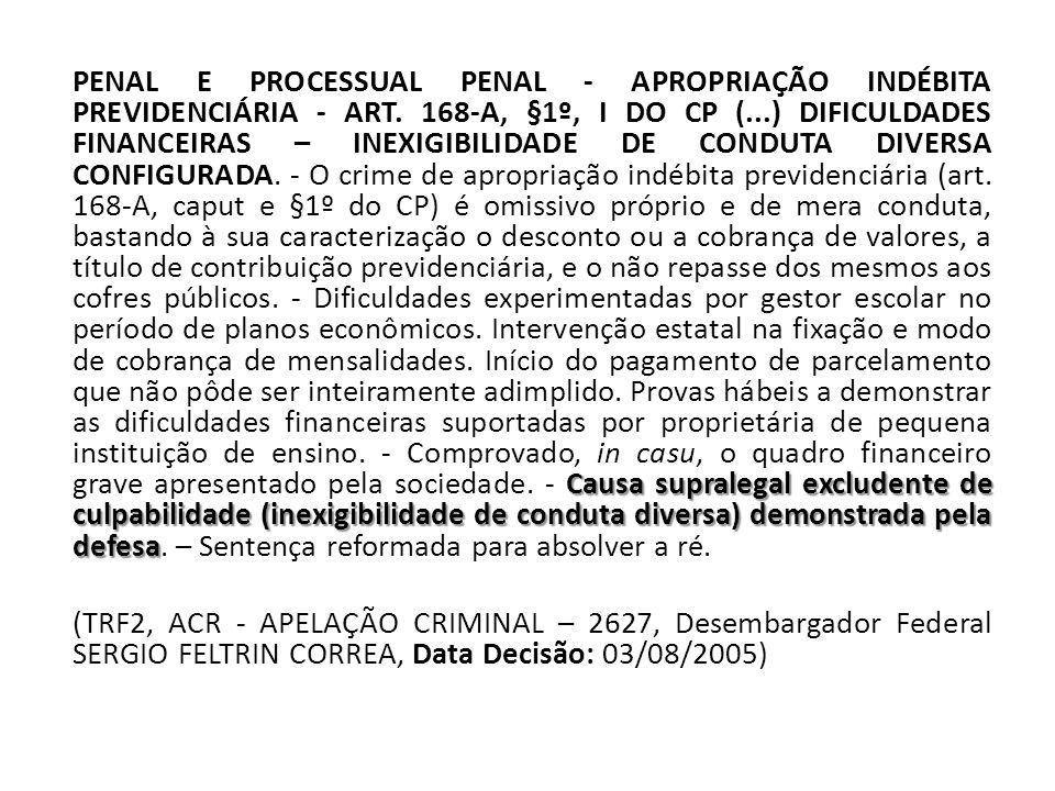 Causa supralegal excludente de culpabilidade (inexigibilidade de conduta diversa) demonstrada pela defesa PENAL E PROCESSUAL PENAL - APROPRIAÇÃO INDÉB