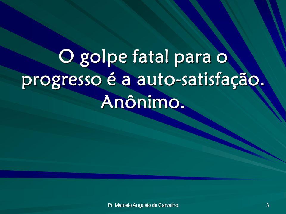 Pr.Marcelo Augusto de Carvalho 24 Os pecados de omissão se agravam pelo conhecimento.