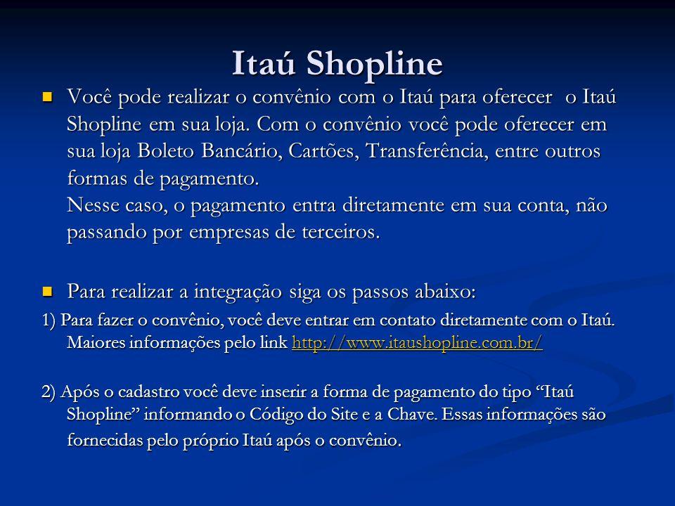 Itaú Shopline Você pode realizar o convênio com o Itaú para oferecer o Itaú Shopline em sua loja. Com o convênio você pode oferecer em sua loja Boleto