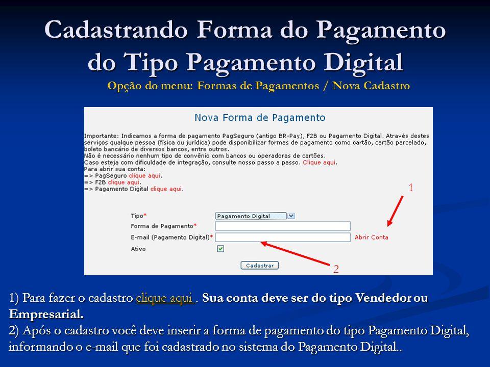 Cadastrando Forma do Pagamento do Tipo Pagamento Digital 1 2 1) Para fazer o cadastro clique aqui. Sua conta deve ser do tipo Vendedor ou Empresarial.