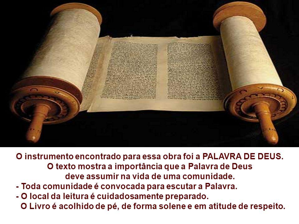 A Liturgia de hoje nos lembra a importância da Palavra de Deus na vida do Povo de Deus. Na 1ª Leitura, encontramos o Povo reunido em assembléia lendo
