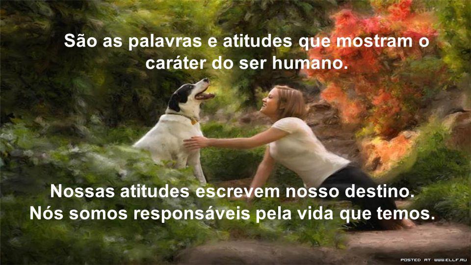 Se não consegues que em tua vida sejam boas as tuas atitudes......cuida que sejam boas as tuas palavras.