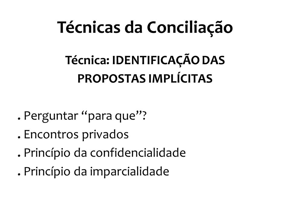 Técnicas da Conciliação Técnica: ACONDICIONAMENTO DAS QUESTÕES E INTERESSES DAS PARTES.