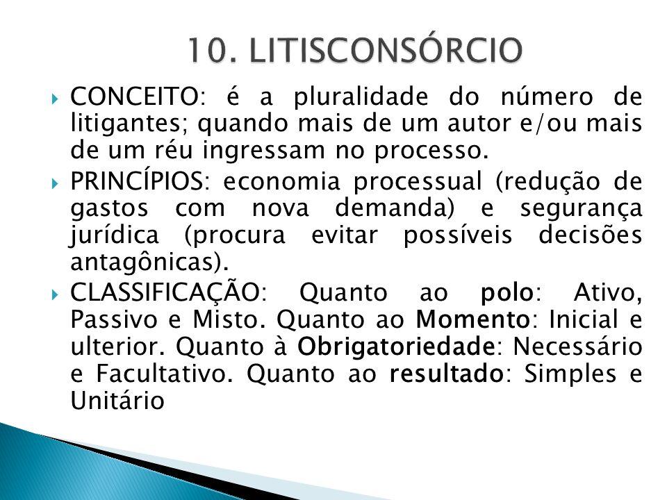  CONCEITO: é a pluralidade do número de litigantes; quando mais de um autor e/ou mais de um réu ingressam no processo.  PRINCÍPIOS: economia process