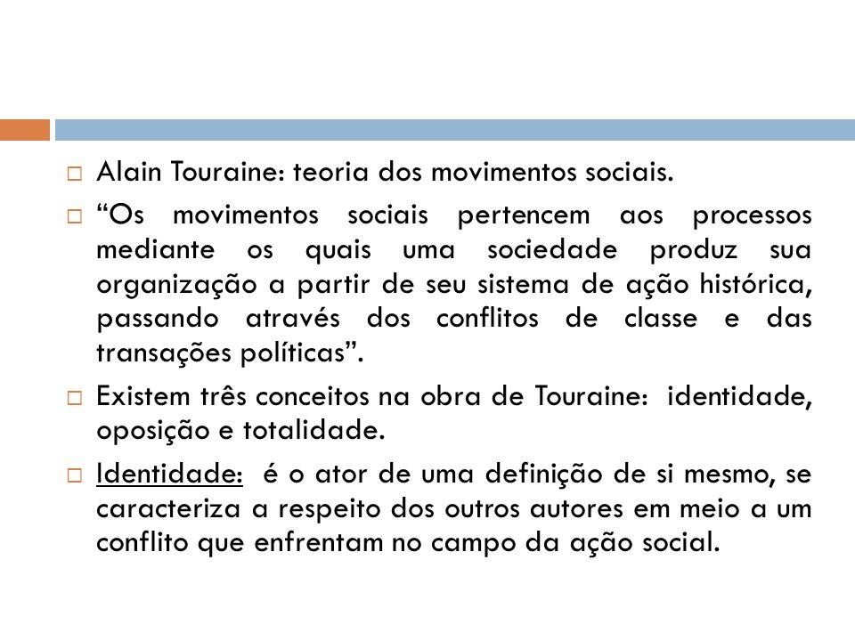 """ Alain Touraine: teoria dos movimentos sociais.  """"Os movimentos sociais pertencem aos processos mediante os quais uma sociedade produz sua organizaç"""