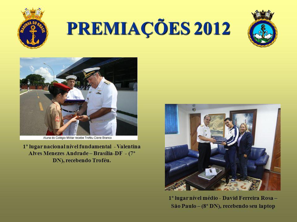 PREMIAÇÕES 2012 1º lugar nacional nível fundamental - Valentina Alves Menezes Andrade – Brasília-DF - (7º DN), recebendo Troféu. 1º lugar nível médio