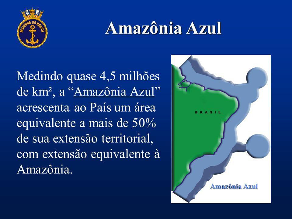 """Amazônia Azul Medindo quase 4,5 milhões de km², a """"Amazônia Azul"""" acrescenta ao País um área equivalente a mais de 50% de sua extensão territorial, co"""