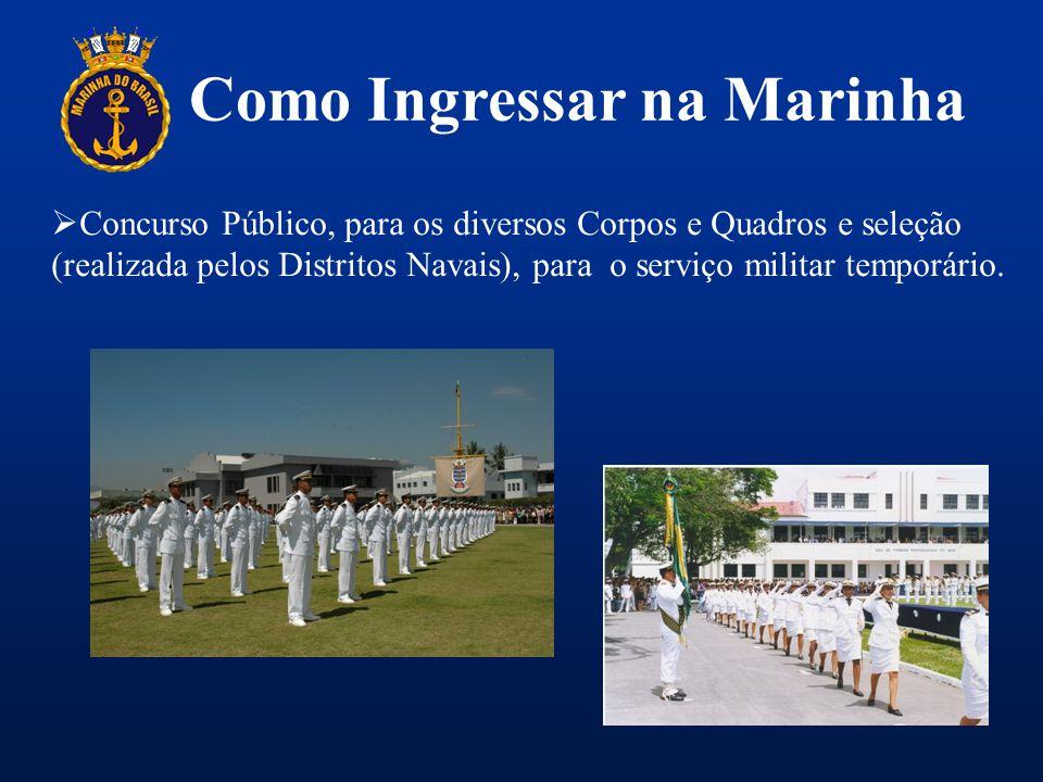 Como Ingressar na Marinha  Concurso Público, para os diversos Corpos e Quadros e seleção (realizada pelos Distritos Navais), para o serviço militar t
