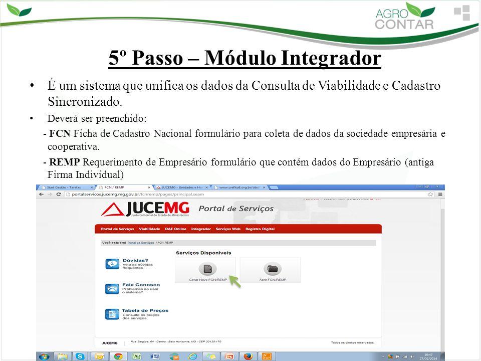 5º Passo – Módulo Integrador É um sistema que unifica os dados da Consulta de Viabilidade e Cadastro Sincronizado. Deverá ser preenchido: - FCN Ficha