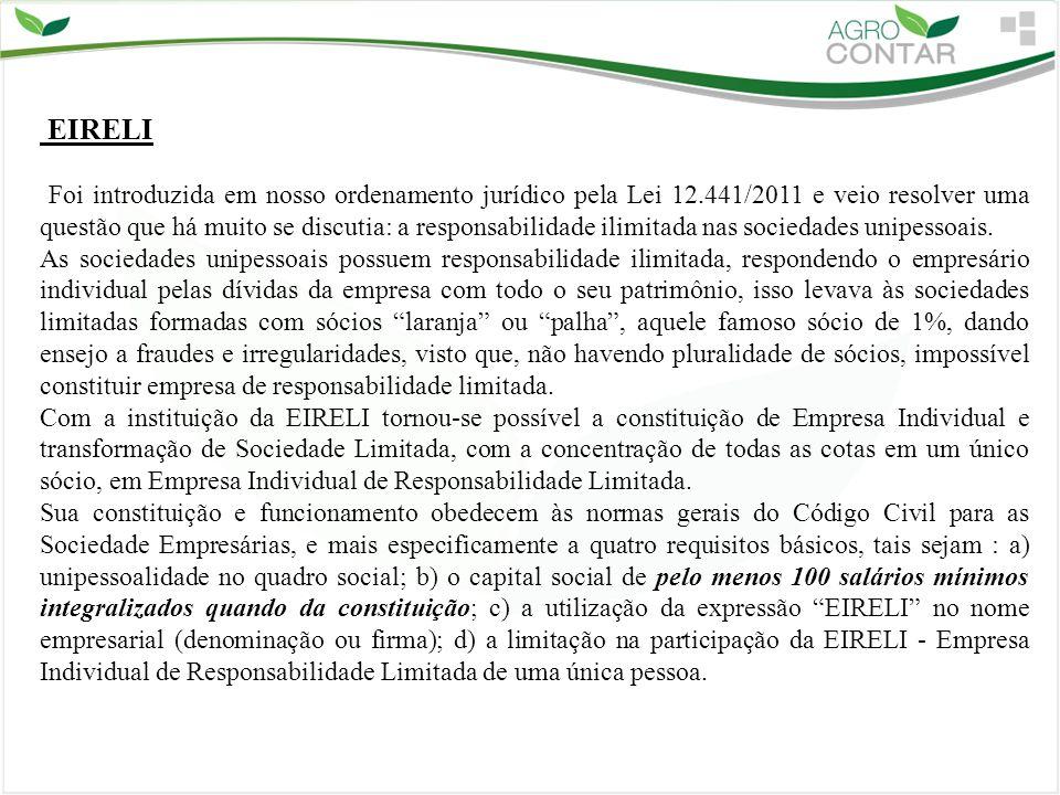 EIRELI Foi introduzida em nosso ordenamento jurídico pela Lei 12.441/2011 e veio resolver uma questão que há muito se discutia: a responsabilidade ili