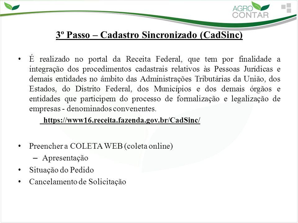 3º Passo – Cadastro Sincronizado (CadSinc) É realizado no portal da Receita Federal, que tem por finalidade a integração dos procedimentos cadastrais