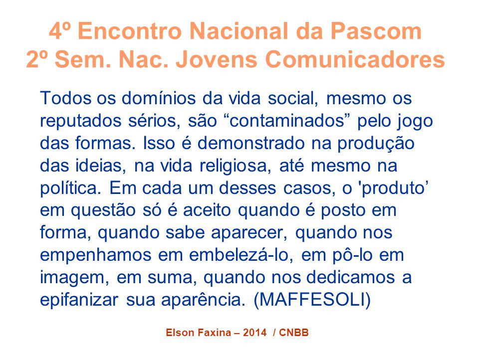 Elson Faxina – 2014 / CNBB 4º Encontro Nacional da Pascom 2º Sem.