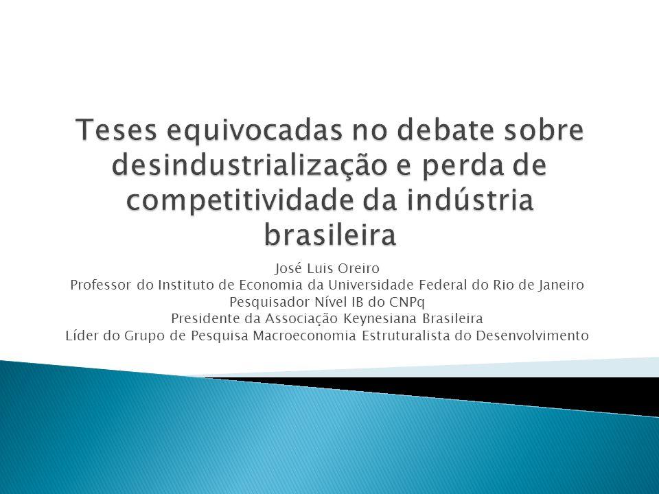 José Luis Oreiro Professor do Instituto de Economia da Universidade Federal do Rio de Janeiro Pesquisador Nível IB do CNPq Presidente da Associação Ke