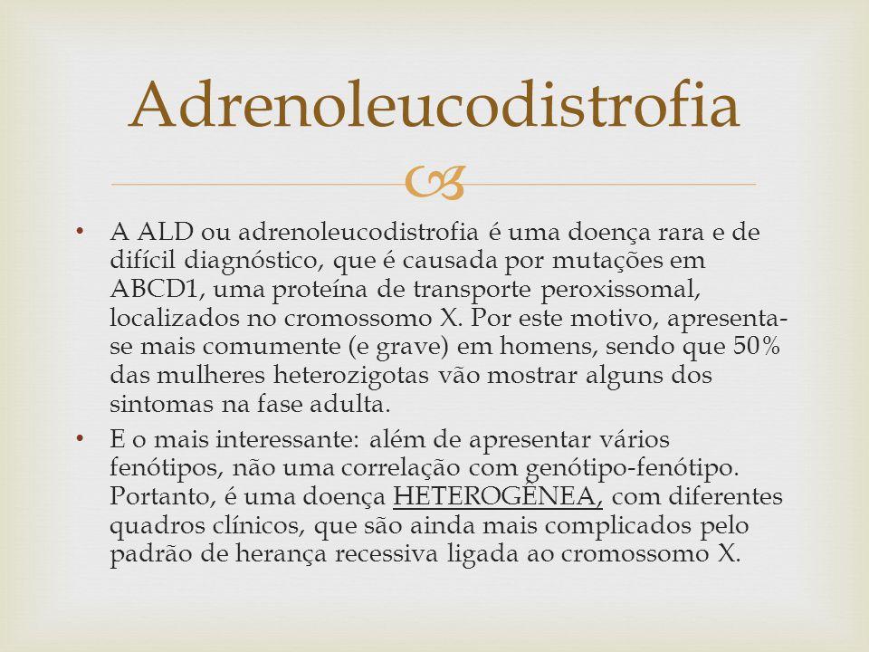  A ALD ou adrenoleucodistrofia é uma doença rara e de difícil diagnóstico, que é causada por mutações em ABCD1, uma proteína de transporte peroxissom
