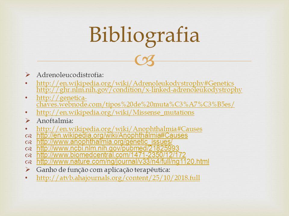   Adrenoleucodistrofia: http://en.wikipedia.org/wiki/Adrenoleukodystrophy#Genetics http://ghr.nlm.nih.gov/condition/x-linked-adrenoleukodystrophy ht