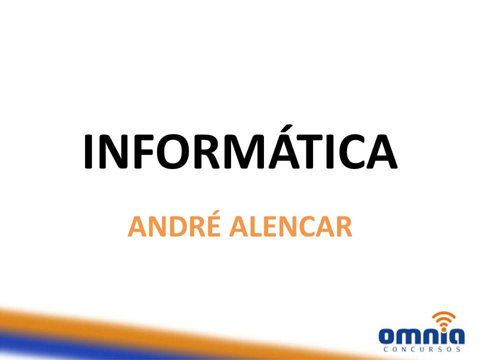 INFORMÁTICA ANDRÉ ALENCAR