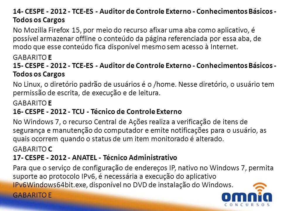 14- CESPE - 2012 - TCE-ES - Auditor de Controle Externo - Conhecimentos Básicos - Todos os Cargos No Mozilla Firefox 15, por meio do recurso afixar um