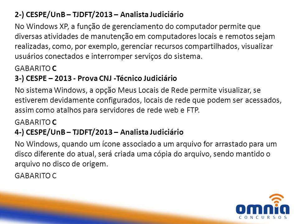 2-) CESPE/UnB – TJDFT/2013 – Analista Judiciário No Windows XP, a função de gerenciamento do computador permite que diversas atividades de manutenção