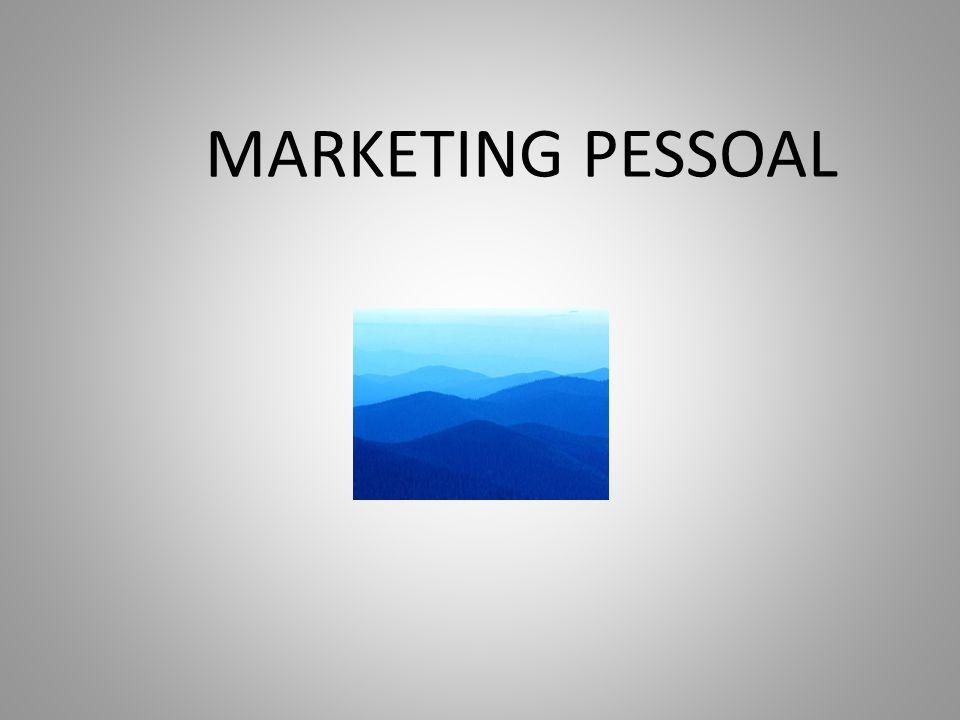 Mix de Marketing Pessoal Sucesso do Produto (Você) no mercado:  Sucesso não é medido pela posição que se alcança na vida; é medido pelos obstáculos que se supera  Não podemos julgar o sucesso pessoal apenas a partir dos critérios do marketing tradicional.