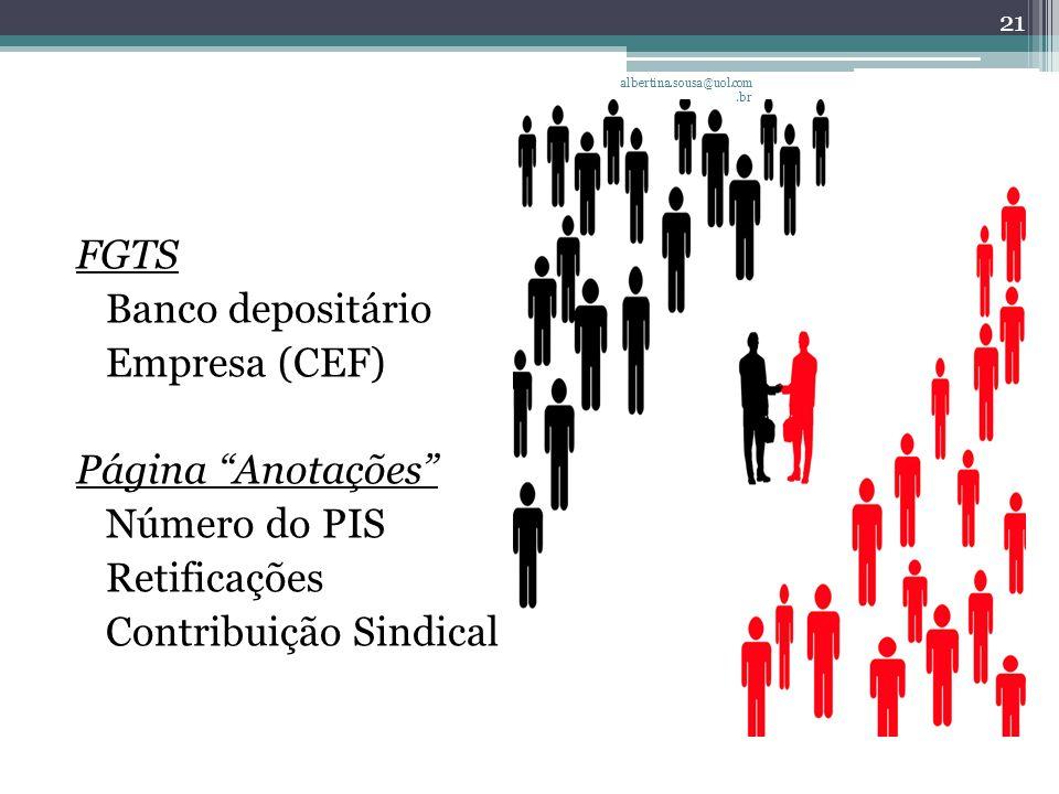 FGTS Banco depositário Empresa (CEF) Página Anotações Número do PIS Retificações Contribuição Sindical 21 albertina.sousa@uol.com.br
