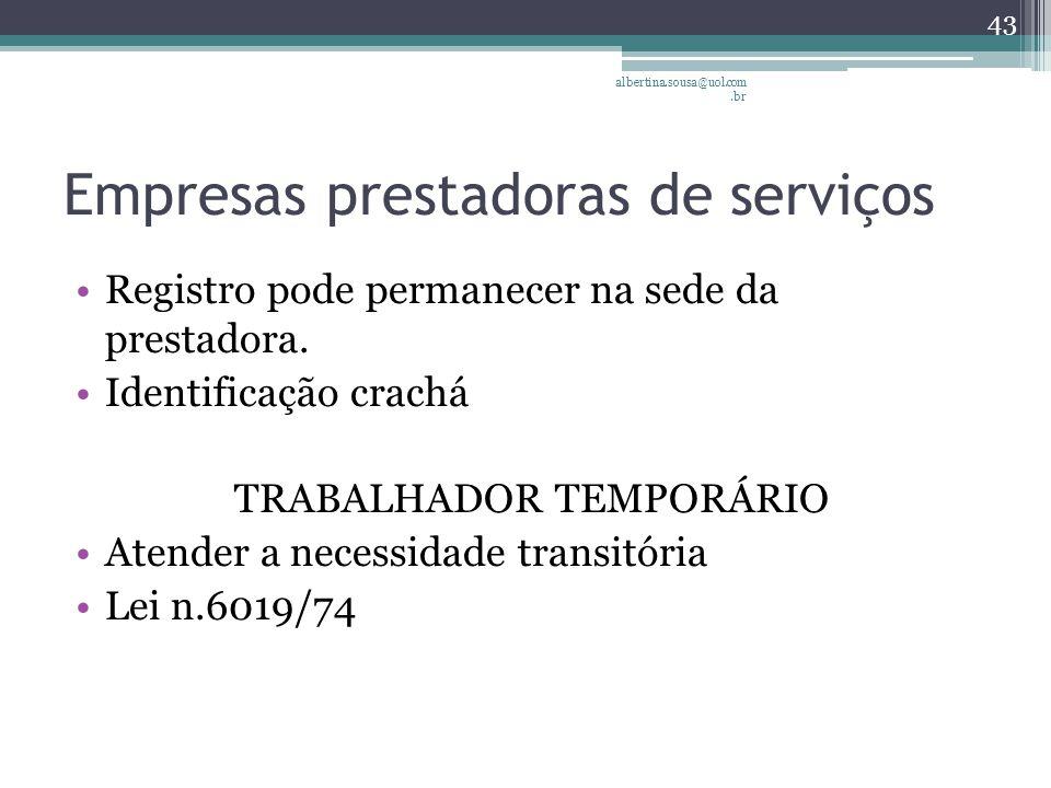Empresas prestadoras de serviços Registro pode permanecer na sede da prestadora.