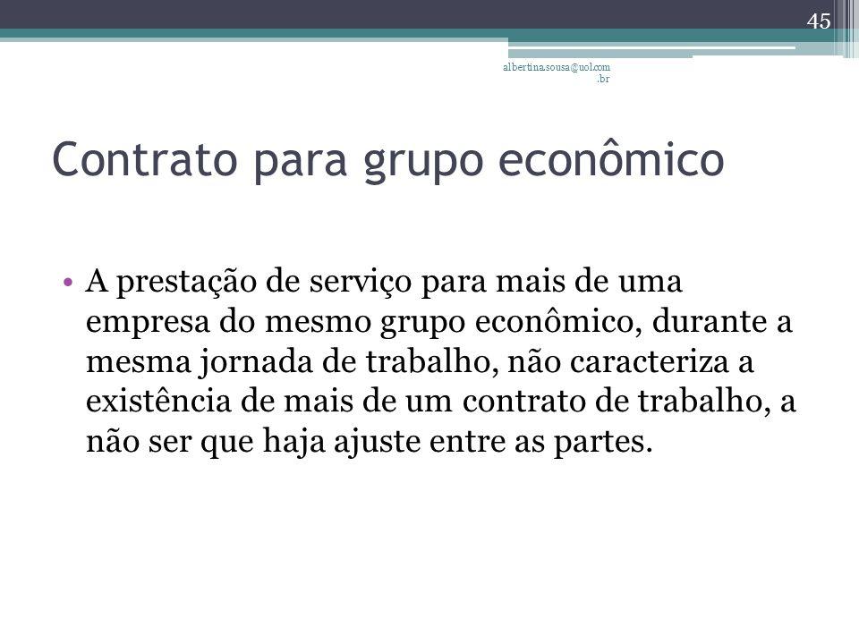 Contrato para grupo econômico A prestação de serviço para mais de uma empresa do mesmo grupo econômico, durante a mesma jornada de trabalho, não caracteriza a existência de mais de um contrato de trabalho, a não ser que haja ajuste entre as partes.