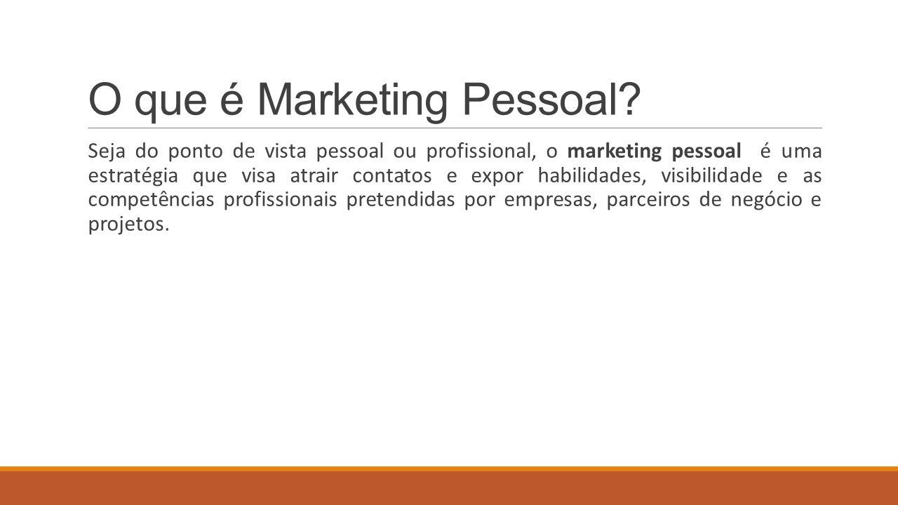 O que é Marketing Pessoal? Seja do ponto de vista pessoal ou profissional, o marketing pessoal é uma estratégia que visa atrair contatos e expor habil