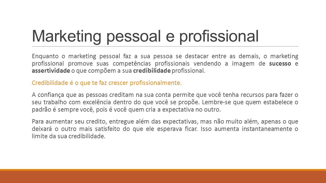 Marketing pessoal e profissional Enquanto o marketing pessoal faz a sua pessoa se destacar entre as demais, o marketing profissional promove suas comp