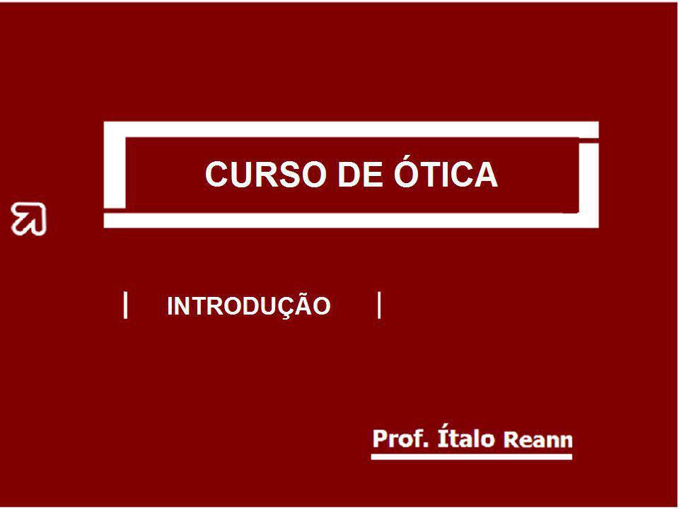 Curso de Óptica Geométrica Prof. Ítalo reann
