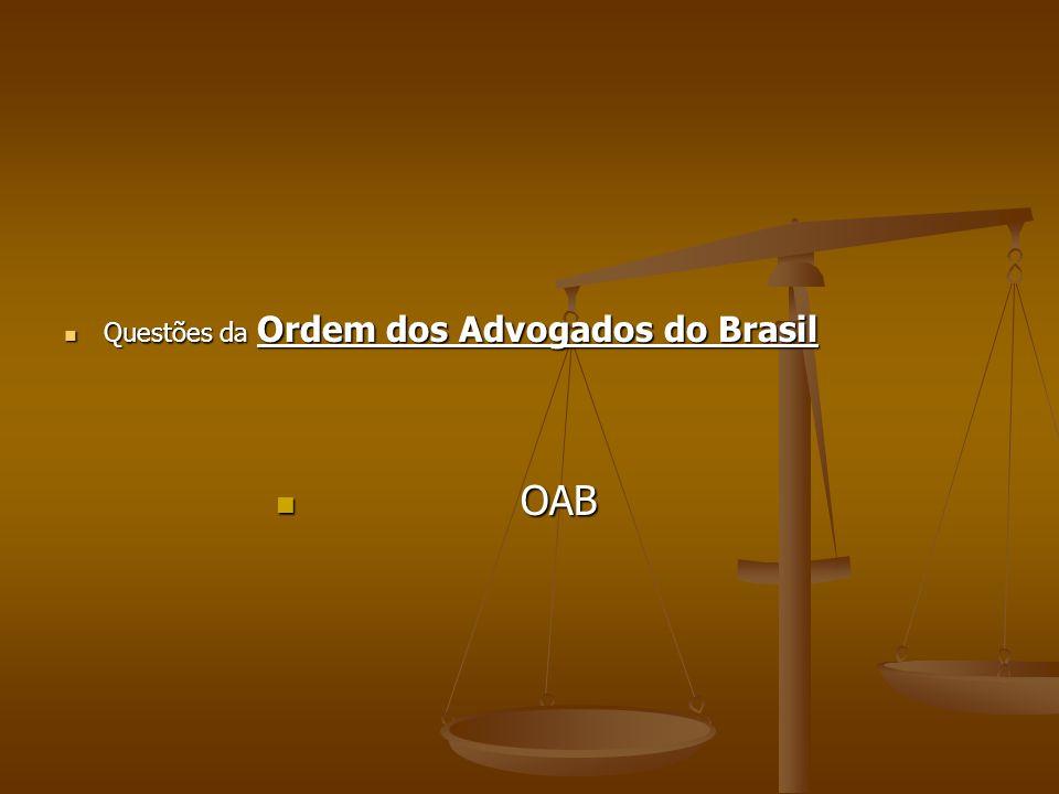 Questões da Ordem dos Advogados do Brasil Questões da Ordem dos Advogados do Brasil OAB OAB