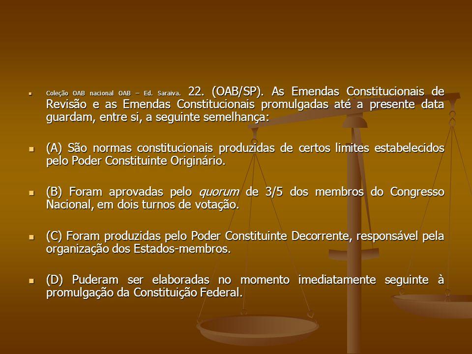 Coleção OAB nacional OAB – Ed. Saraiva. 22. (OAB/SP). As Emendas Constitucionais de Revisão e as Emendas Constitucionais promulgadas até a presente da