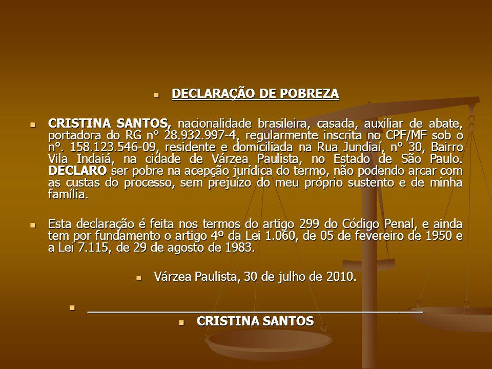 DECLARAÇÃO DE POBREZA DECLARAÇÃO DE POBREZA CRISTINA SANTOS, nacionalidade brasileira, casada, auxiliar de abate, portadora do RG n° 28.932.997-4, regularmente inscrita no CPF/MF sob o n°.