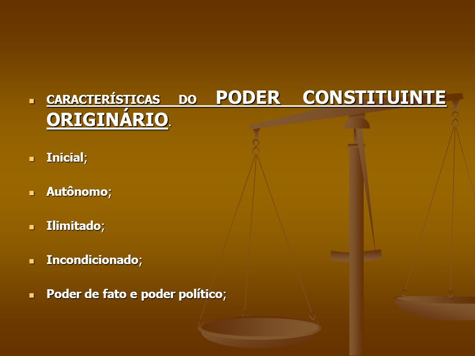 CARACTERÍSTICAS DO PODER CONSTITUINTE ORIGINÁRIO. CARACTERÍSTICAS DO PODER CONSTITUINTE ORIGINÁRIO. Inicial; Inicial; Autônomo; Autônomo; Ilimitado; I