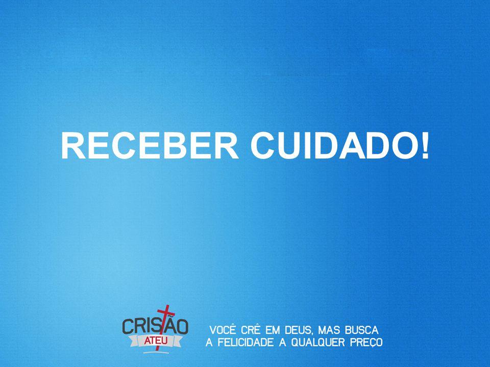 RECEBER CUIDADO!